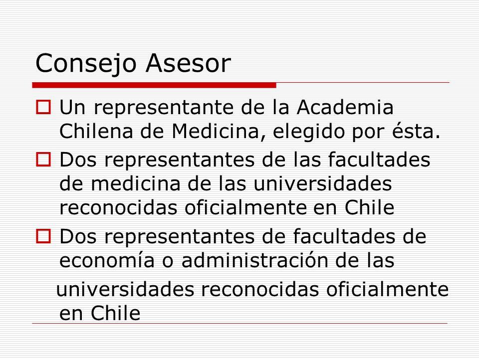 Consejo Asesor Un representante de la Academia Chilena de Medicina, elegido por ésta.