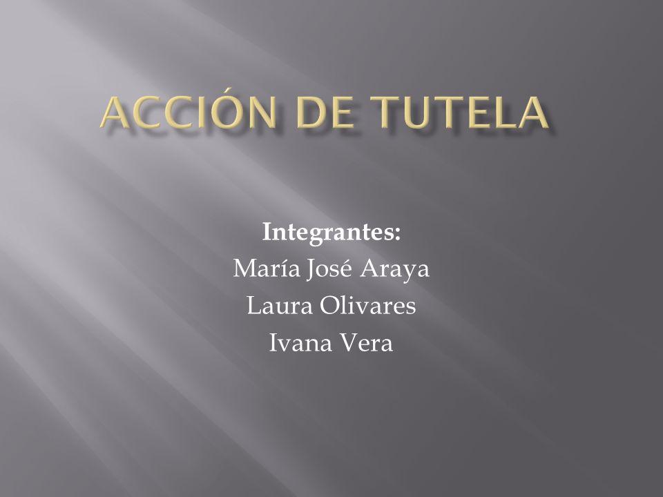 Integrantes: María José Araya Laura Olivares Ivana Vera