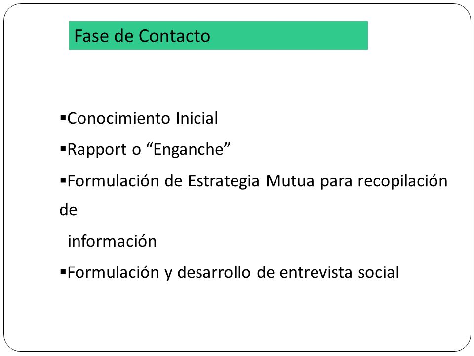 Fase de Contacto Conocimiento Inicial Rapport o Enganche