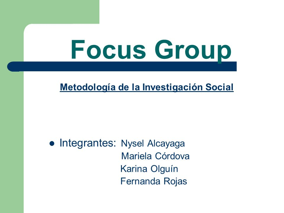 Focus Group Integrantes: Nysel Alcayaga