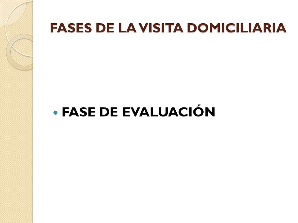 FASES DE LA VISITA DOMICILIARIA