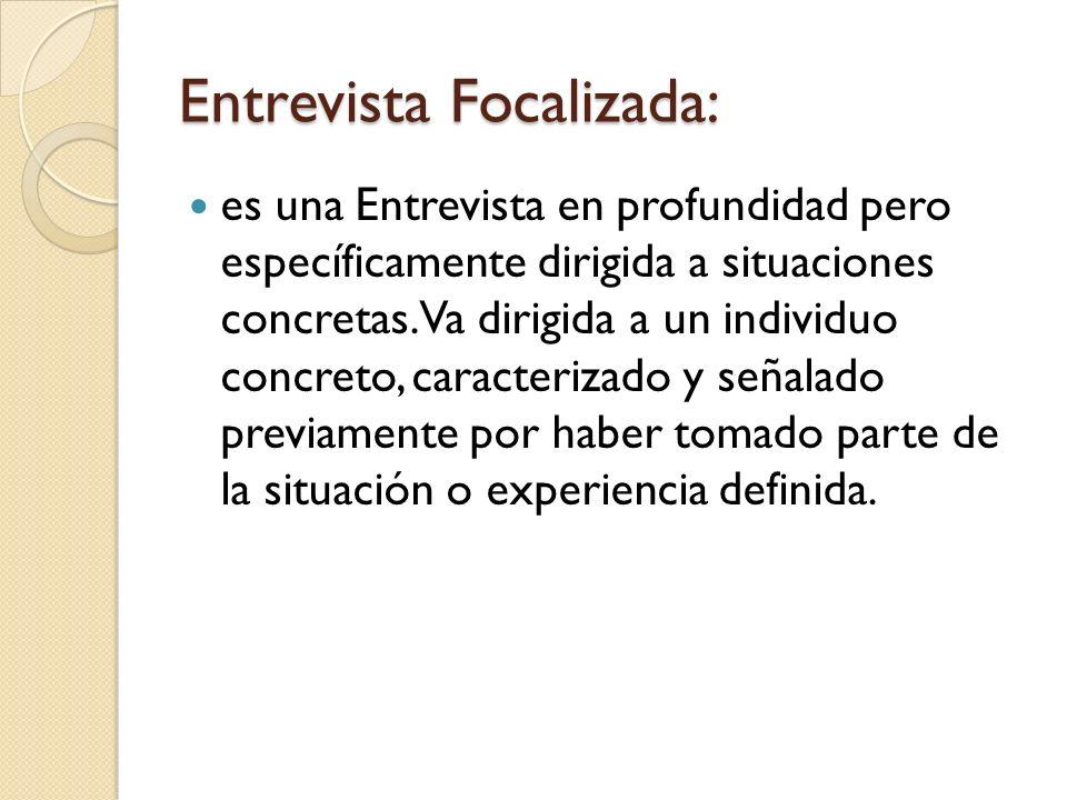 Entrevista Focalizada: