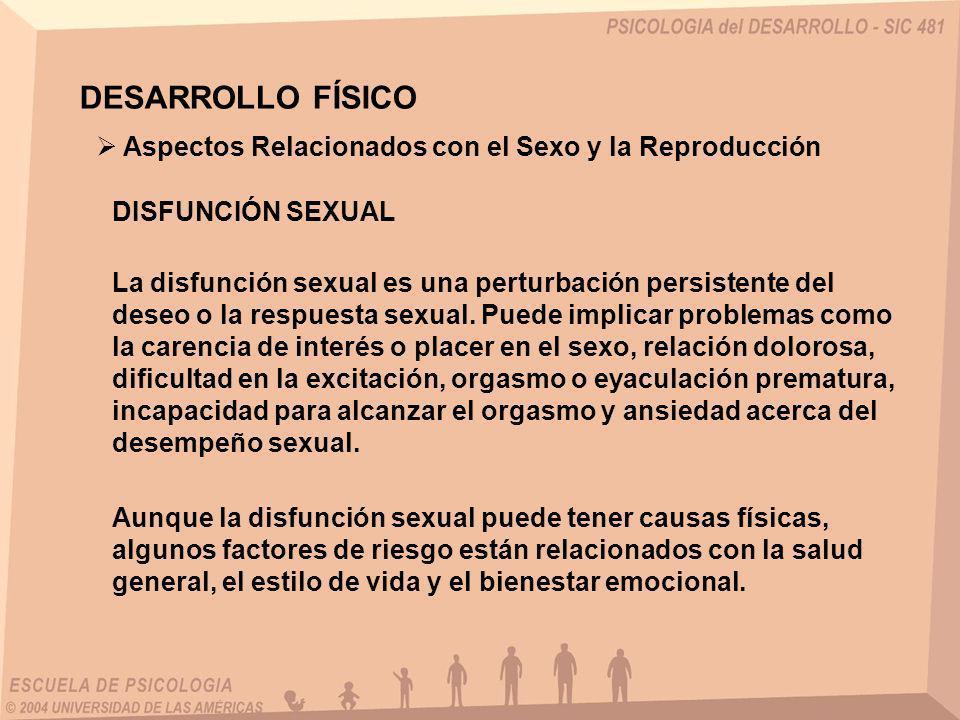 DESARROLLO FÍSICO Aspectos Relacionados con el Sexo y la Reproducción