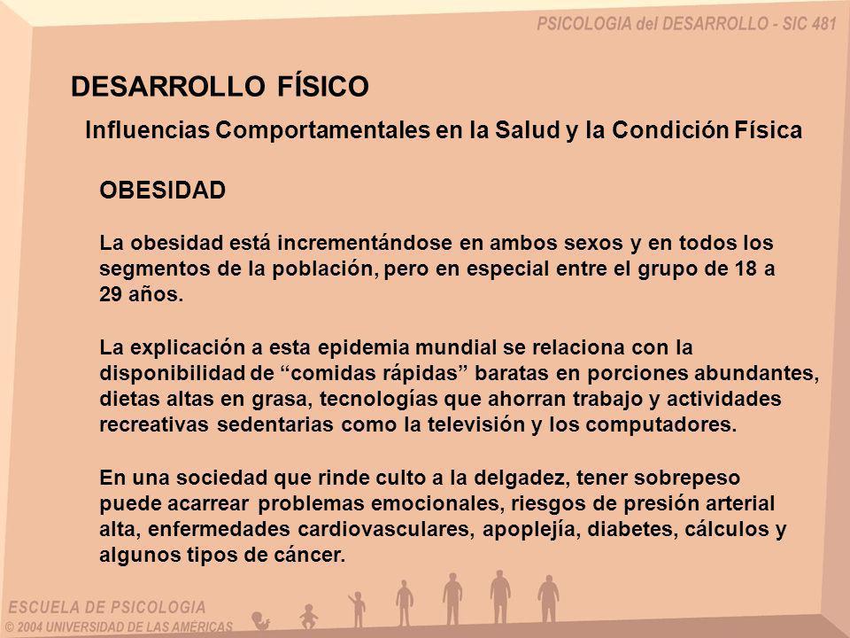 DESARROLLO FÍSICO Influencias Comportamentales en la Salud y la Condición Física. OBESIDAD.