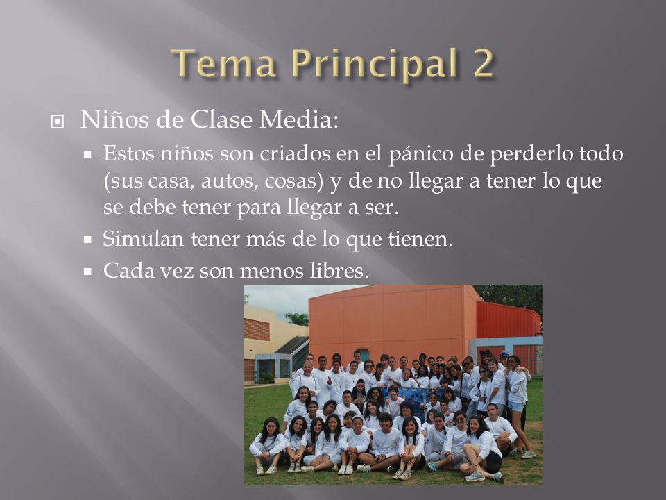 Tema Principal 2 Niños de Clase Media:
