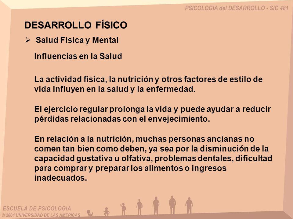 DESARROLLO FÍSICO Salud Física y Mental Influencias en la Salud