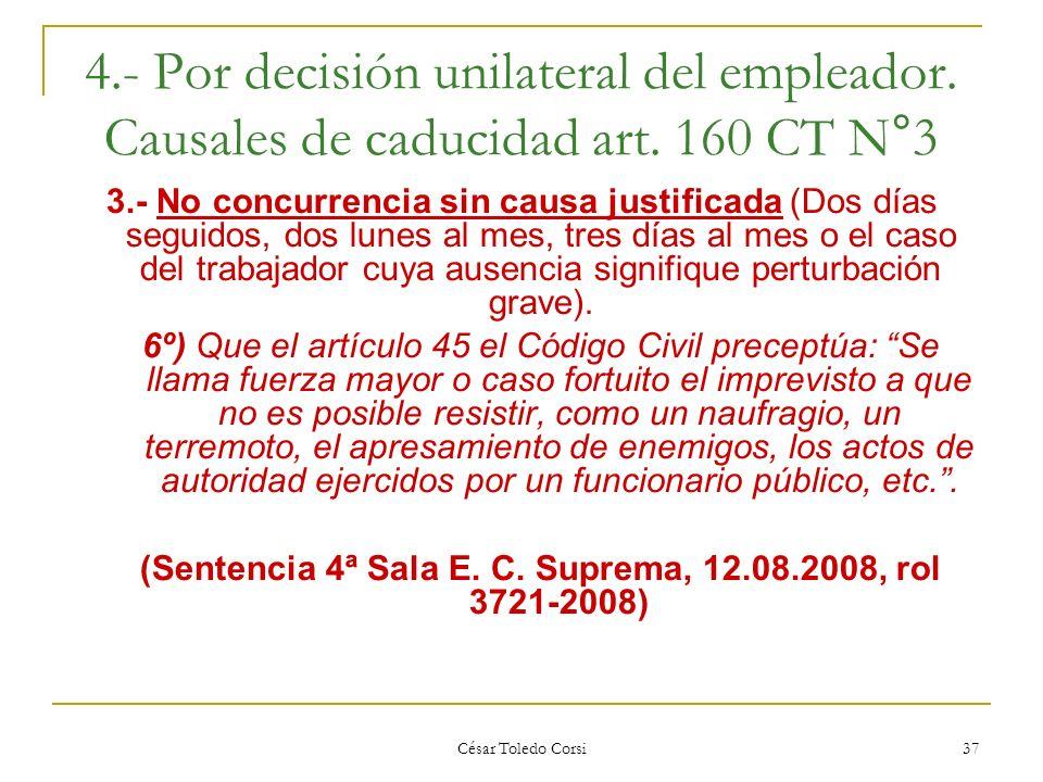 (Sentencia 4ª Sala E. C. Suprema, 12.08.2008, rol 3721-2008)