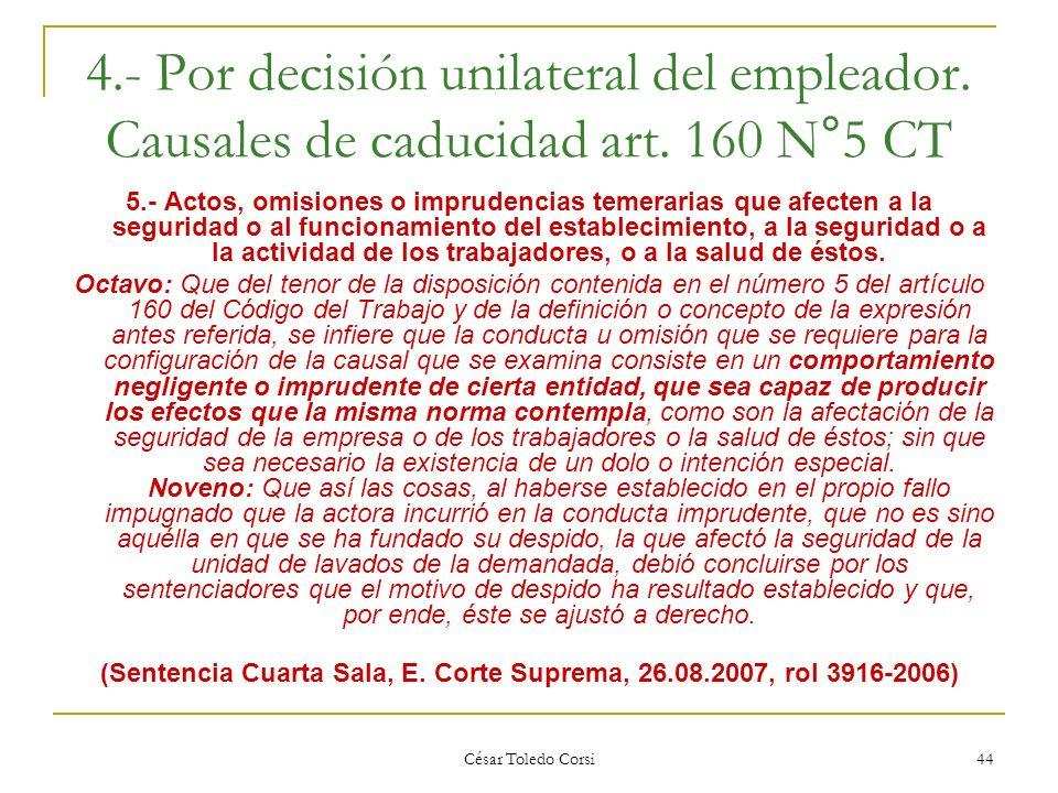 (Sentencia Cuarta Sala, E. Corte Suprema, 26.08.2007, rol 3916-2006)