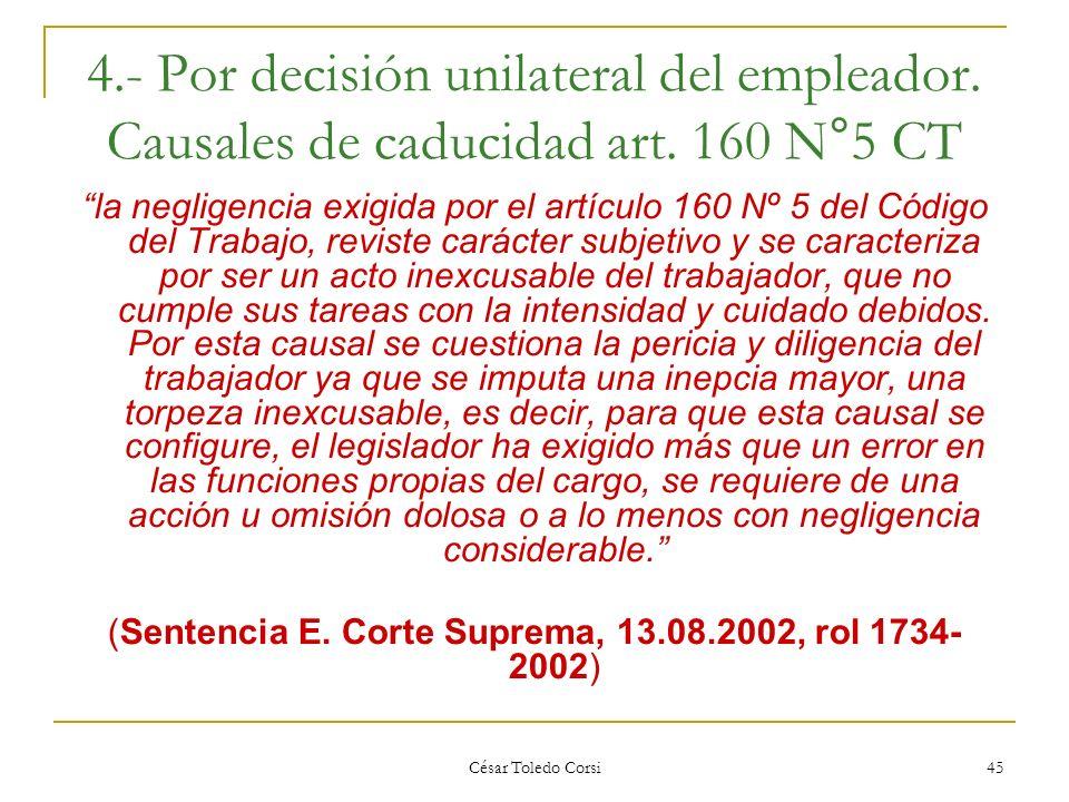 (Sentencia E. Corte Suprema, 13.08.2002, rol 1734- 2002)