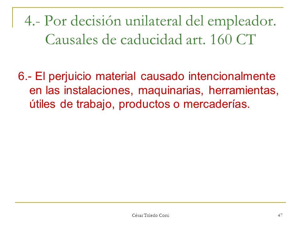 4. - Por decisión unilateral del empleador. Causales de caducidad art