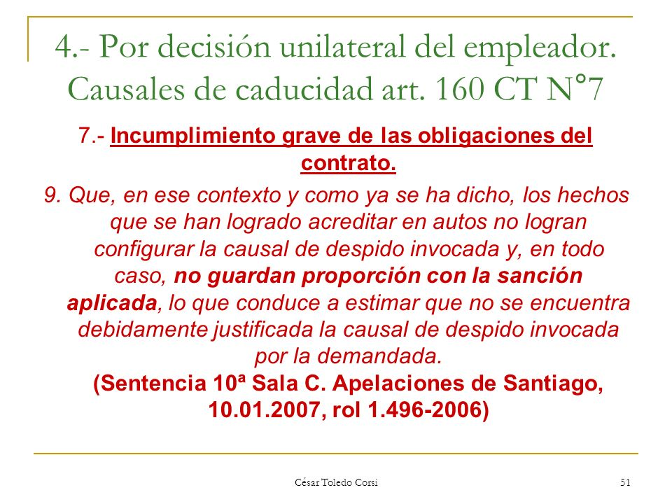 7.- Incumplimiento grave de las obligaciones del contrato.