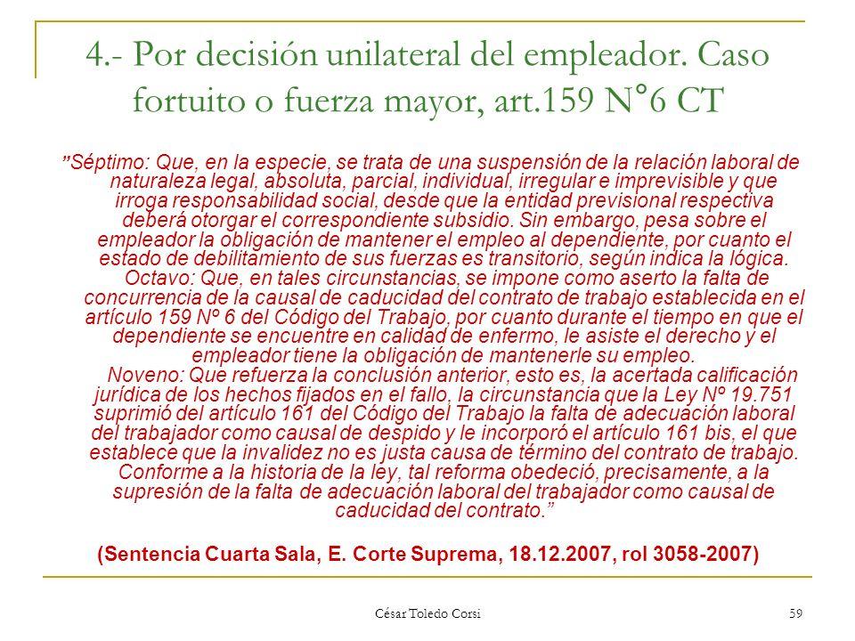 (Sentencia Cuarta Sala, E. Corte Suprema, 18.12.2007, rol 3058-2007)