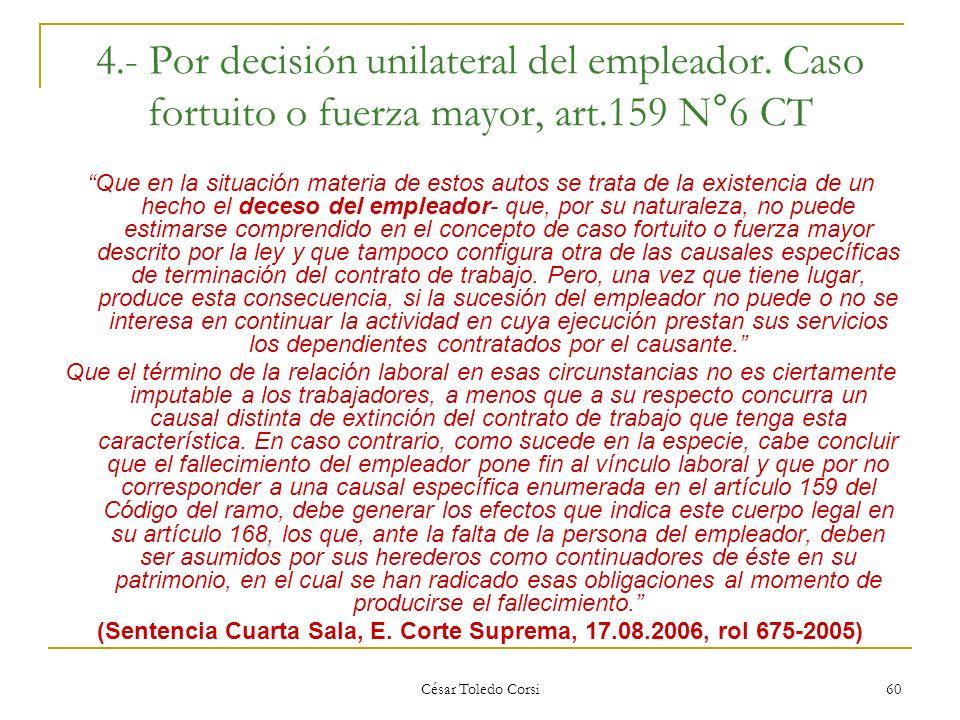 (Sentencia Cuarta Sala, E. Corte Suprema, 17.08.2006, rol 675-2005)