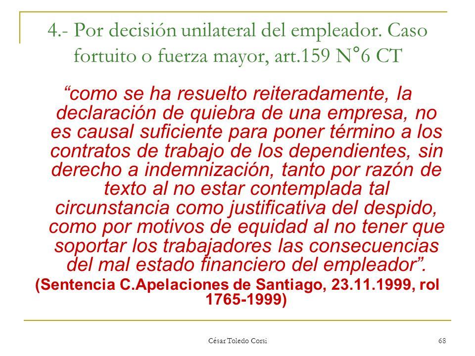 (Sentencia C.Apelaciones de Santiago, 23.11.1999, rol 1765-1999)