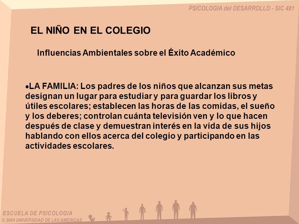 EL NIÑO EN EL COLEGIO Influencias Ambientales sobre el Éxito Académico