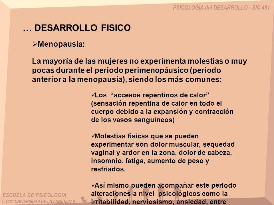 … DESARROLLO FISICO Menopausia: