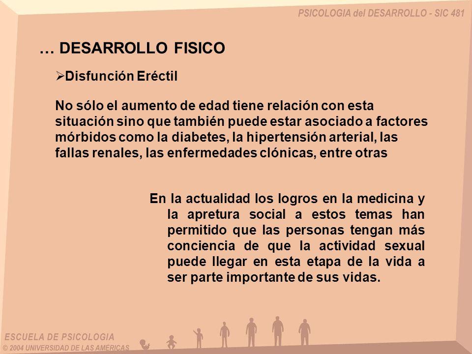 … DESARROLLO FISICO Disfunción Eréctil