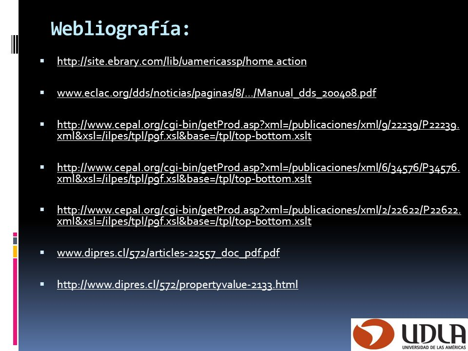 Webliografía: http://site.ebrary.com/lib/uamericassp/home.action