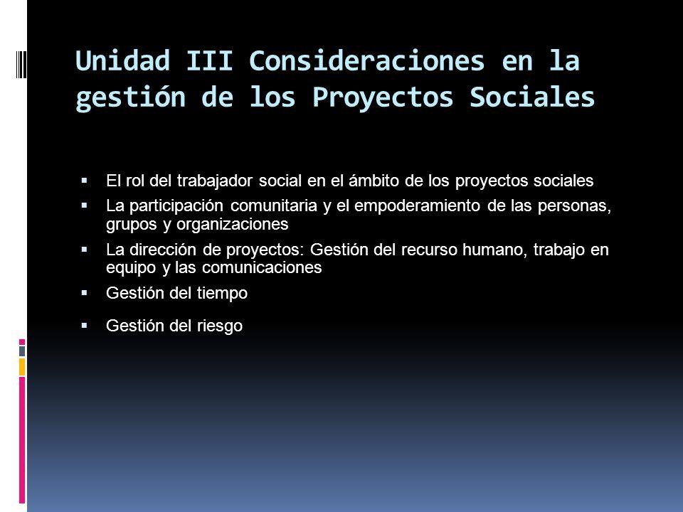 Unidad III Consideraciones en la gestión de los Proyectos Sociales