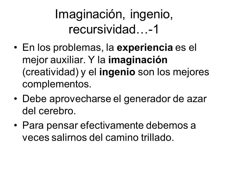 Imaginación, ingenio, recursividad…-1