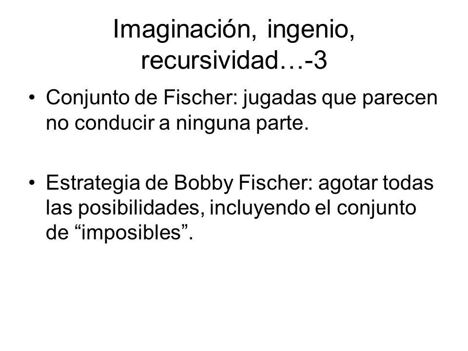 Imaginación, ingenio, recursividad…-3