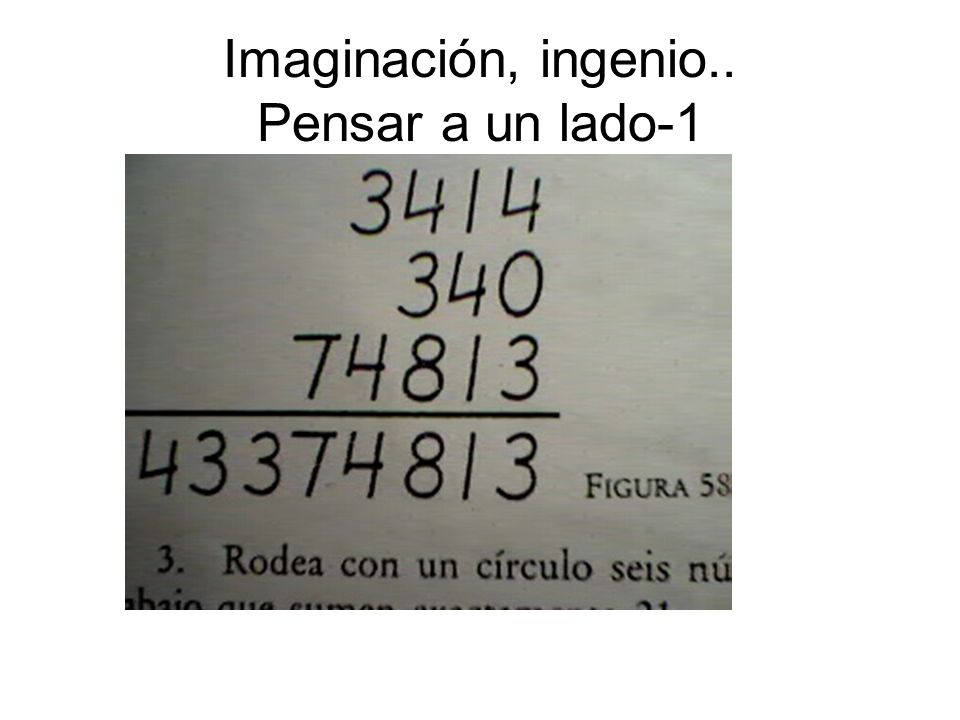 Imaginación, ingenio.. Pensar a un lado-1