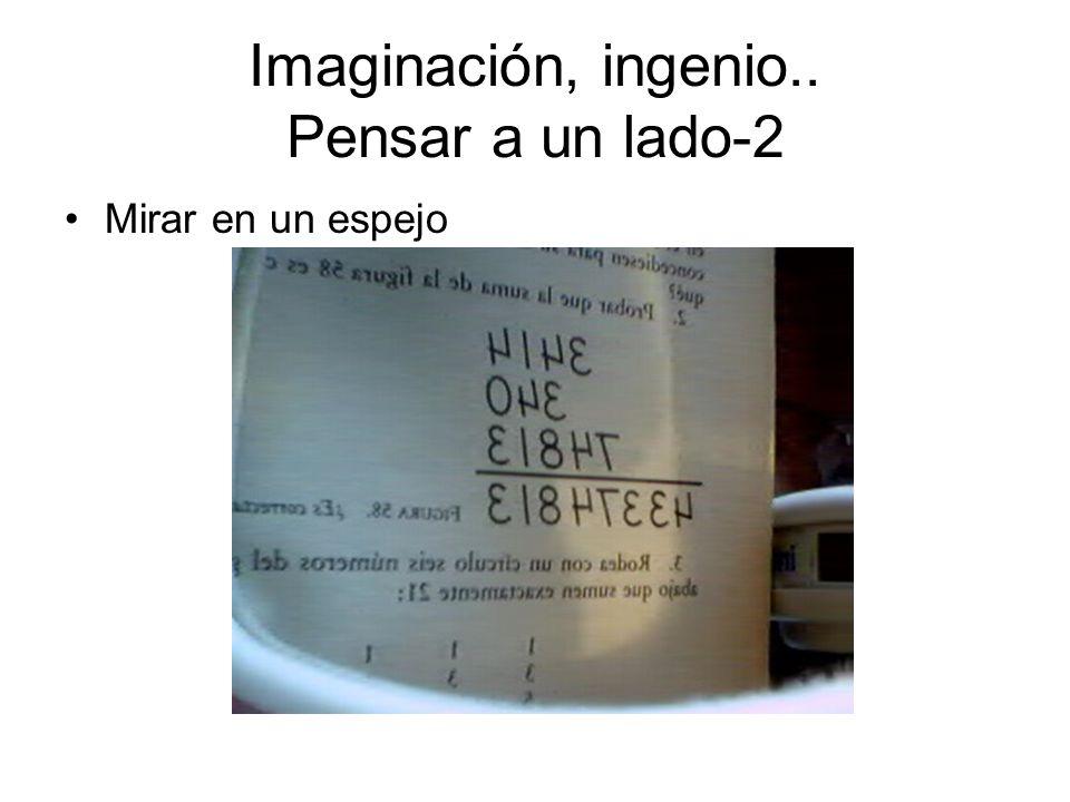 Imaginación, ingenio.. Pensar a un lado-2