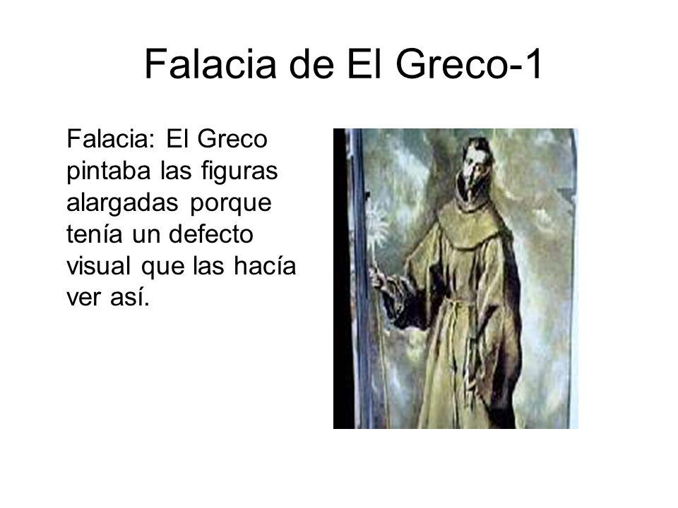 Falacia de El Greco-1 Falacia: El Greco pintaba las figuras alargadas porque tenía un defecto visual que las hacía ver así.