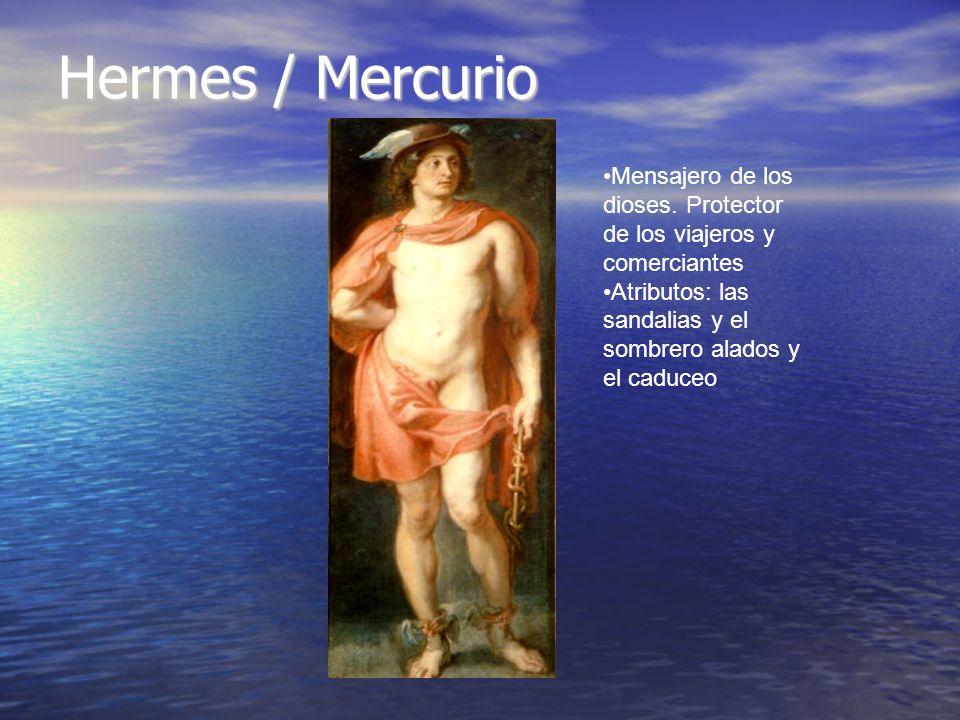 Hermes / Mercurio Mensajero de los dioses. Protector de los viajeros y comerciantes.