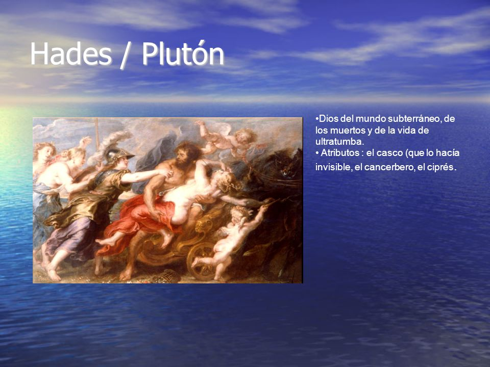 Hades / PlutónDios del mundo subterráneo, de los muertos y de la vida de ultratumba.