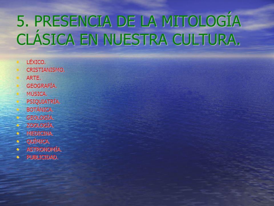 5. PRESENCIA DE LA MITOLOGÍA CLÁSICA EN NUESTRA CULTURA.