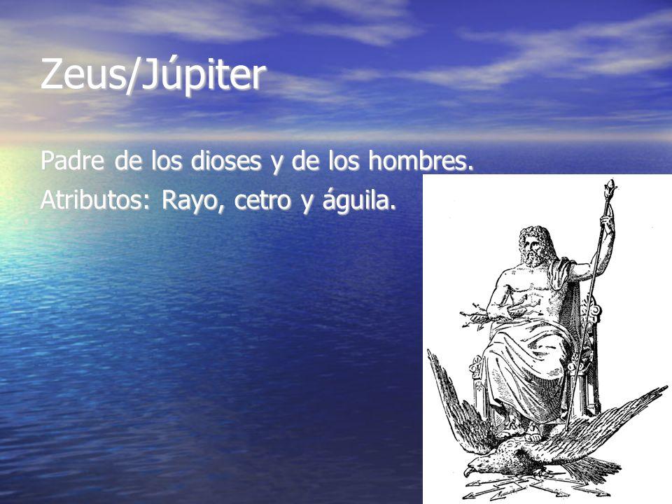 Zeus/Júpiter Padre de los dioses y de los hombres.
