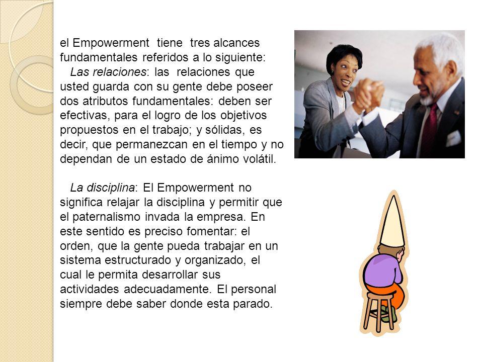 el Empowerment tiene tres alcances fundamentales referidos a lo siguiente: