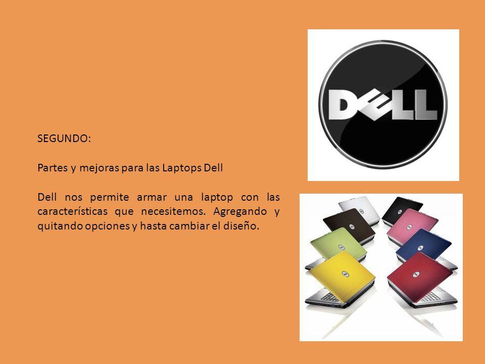 SEGUNDO: Partes y mejoras para las Laptops Dell.