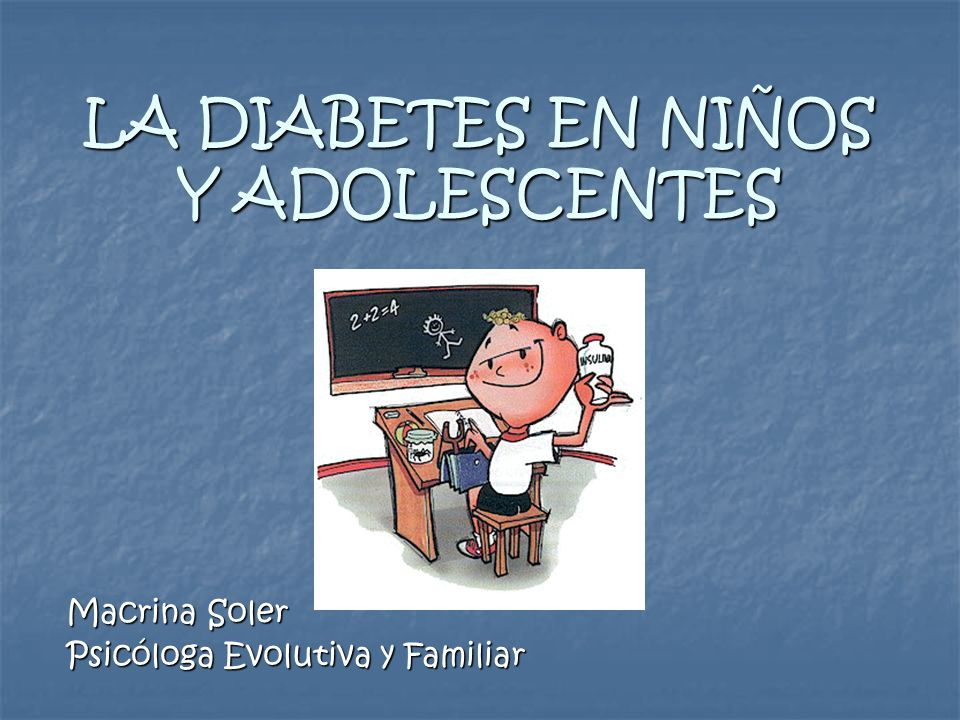 LA DIABETES EN NIÑOS Y ADOLESCENTES