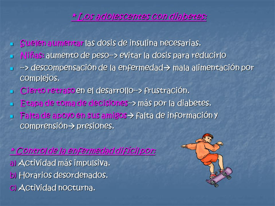 * Los adolescentes con diabetes: