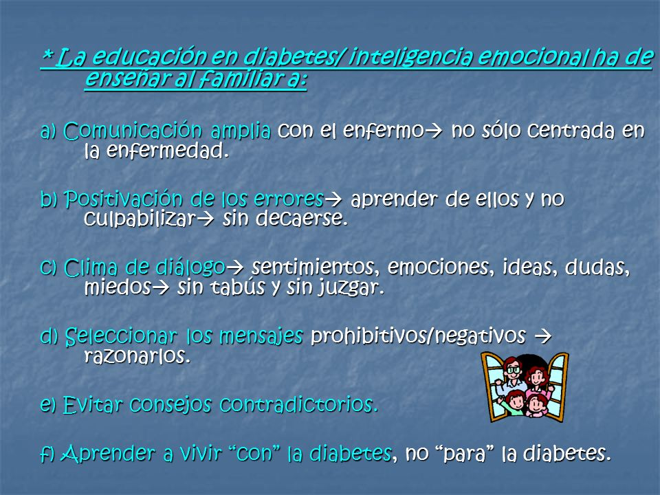 * La educación en diabetes/ inteligencia emocional ha de enseñar al familiar a: