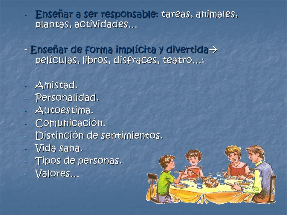 Enseñar a ser responsable: tareas, animales, plantas, actividades…