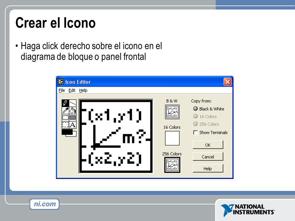 Crear el Icono Haga click derecho sobre el icono en el diagrama de bloque o panel frontal.