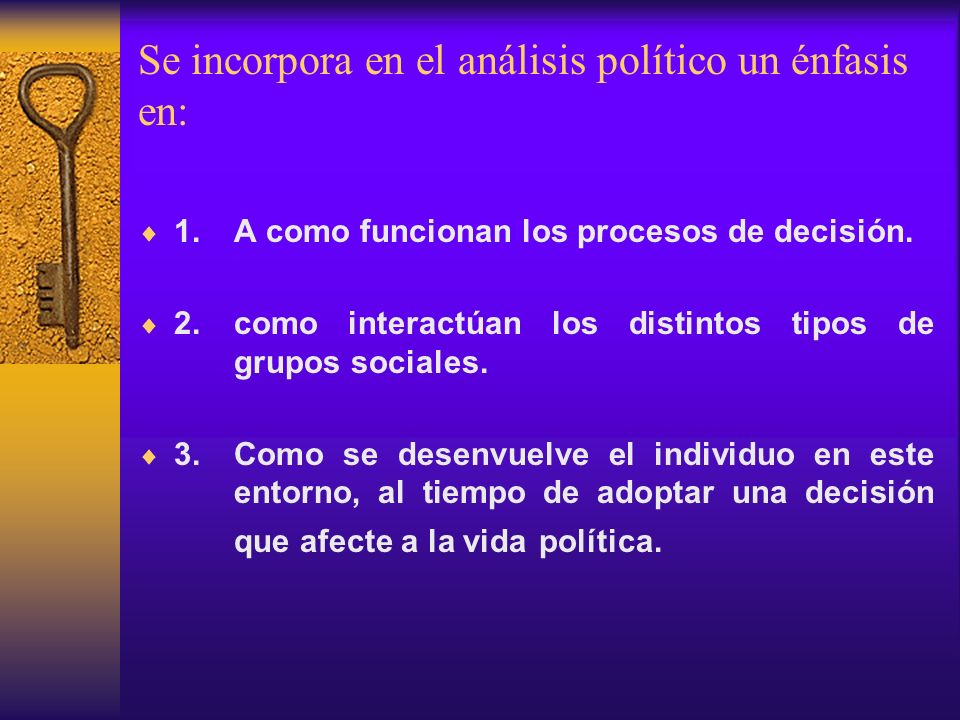 Se incorpora en el análisis político un énfasis en: