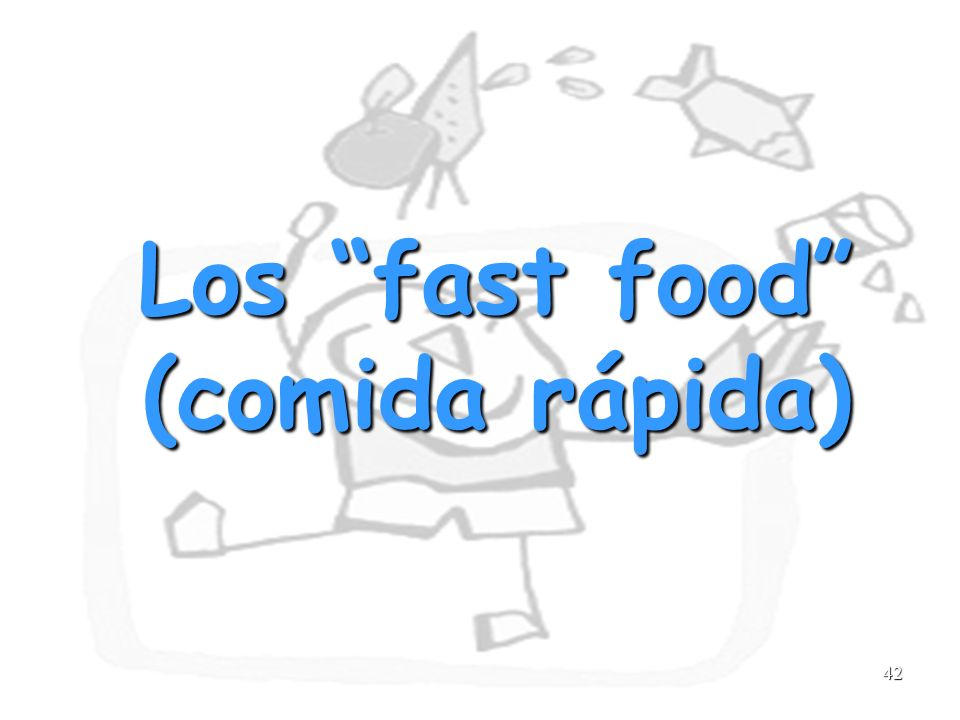 Los fast food (comida rápida)