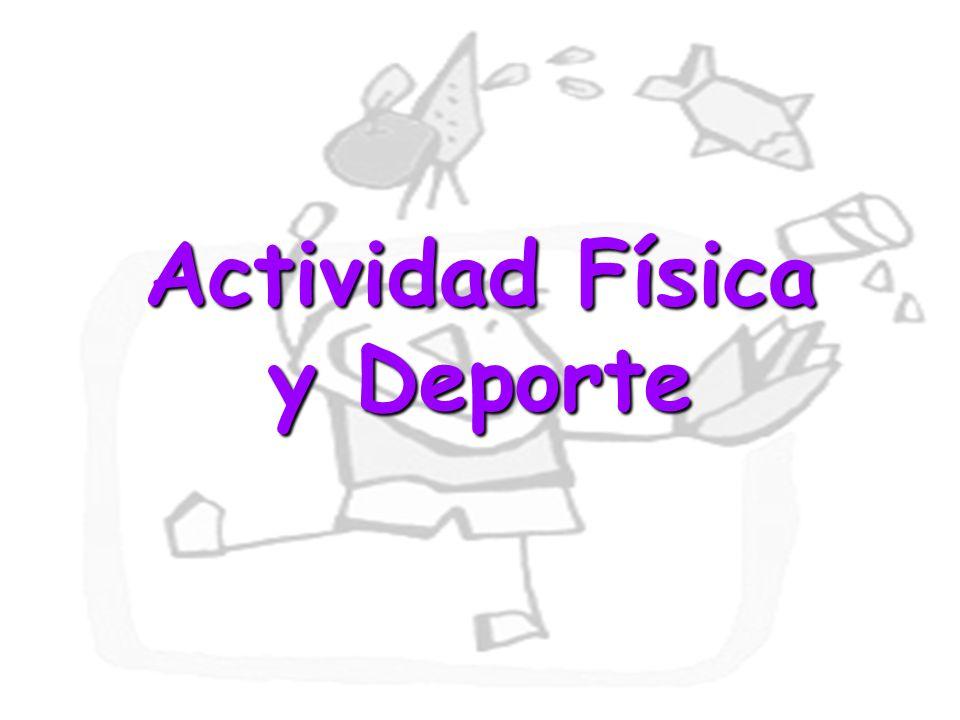 Actividad Física y Deporte