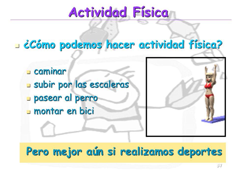 Actividad Física ¿Cómo podemos hacer actividad física