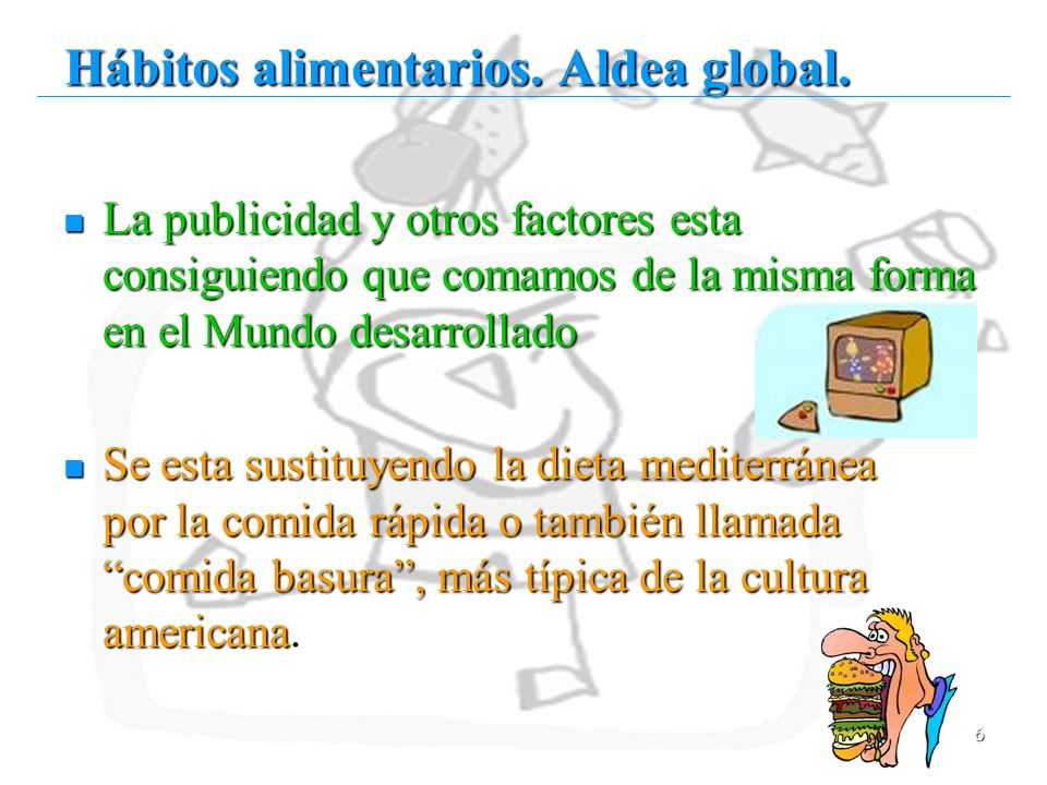 Hábitos alimentarios. Aldea global.