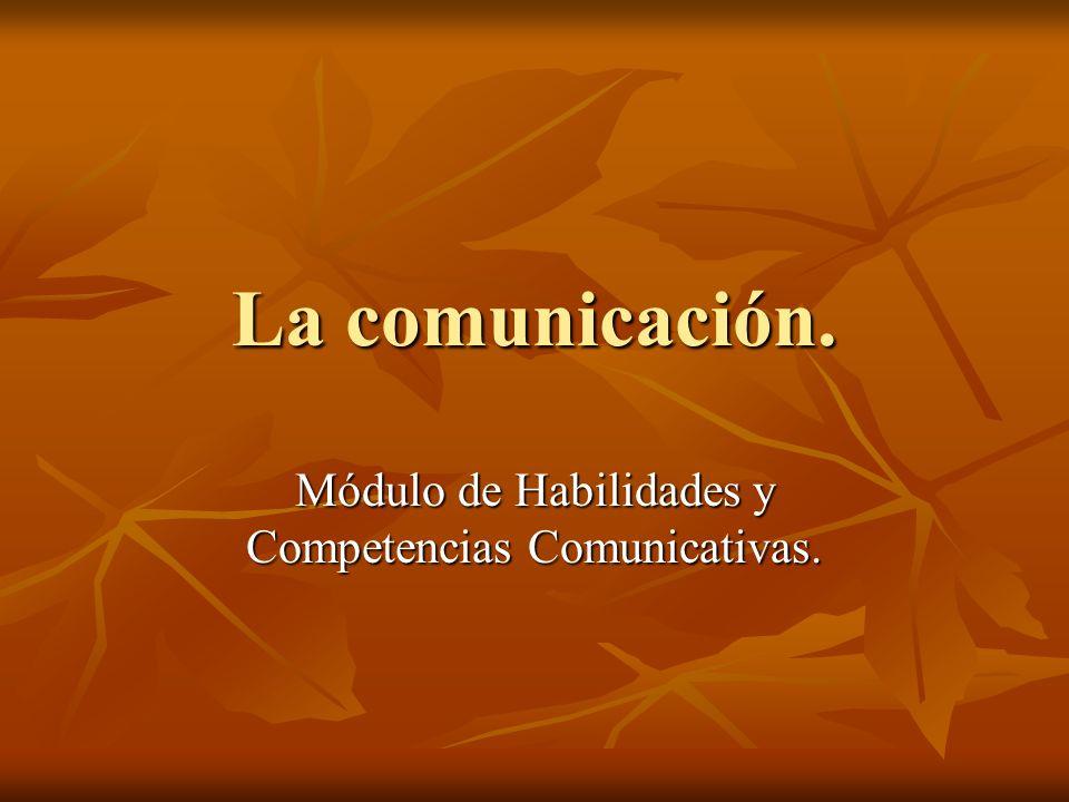 Módulo de Habilidades y Competencias Comunicativas.