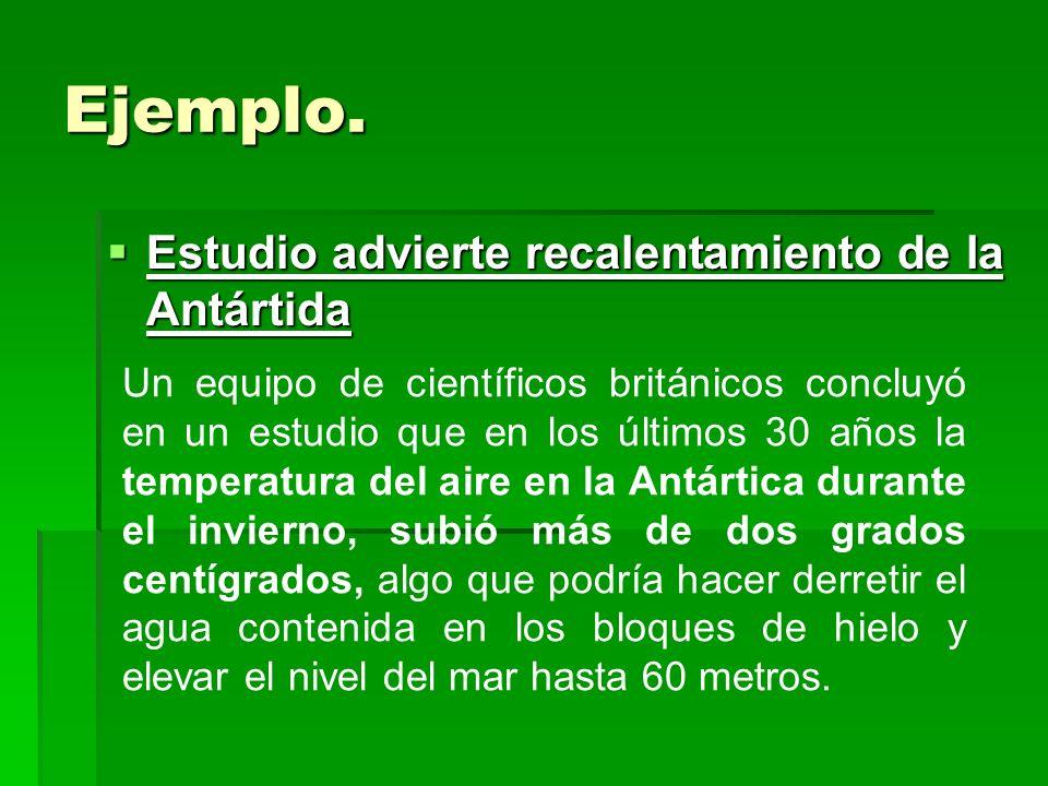 Ejemplo. Estudio advierte recalentamiento de la Antártida