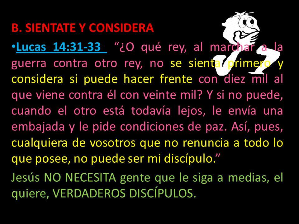 B. SIENTATE Y CONSIDERA
