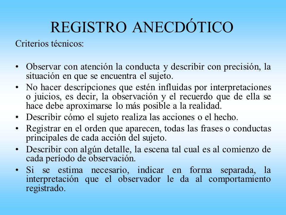 REGISTRO ANECDÓTICO Criterios técnicos: