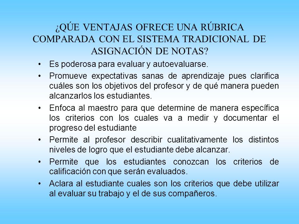 ¿QÚE VENTAJAS OFRECE UNA RÚBRICA COMPARADA CON EL SISTEMA TRADICIONAL DE ASIGNACIÓN DE NOTAS