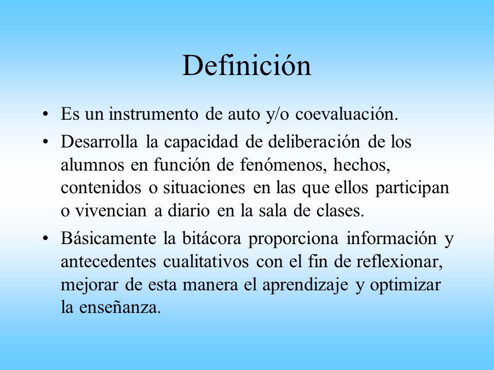 Definición Es un instrumento de auto y/o coevaluación.